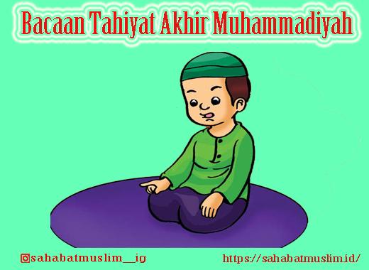 Bacaan Tahiyat Akhir Muhammadiyah