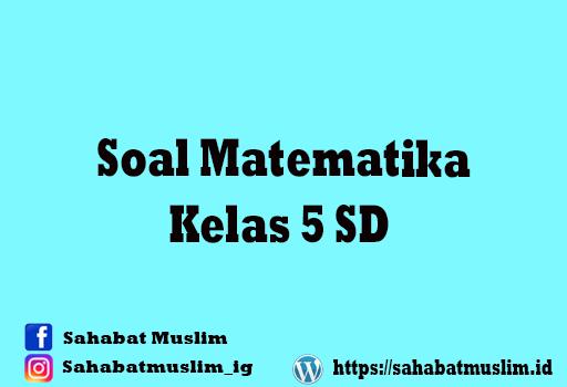 Soal Matematika Kelas 5 SD