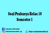 Soal Prakarya Kelas 10 Semester 1