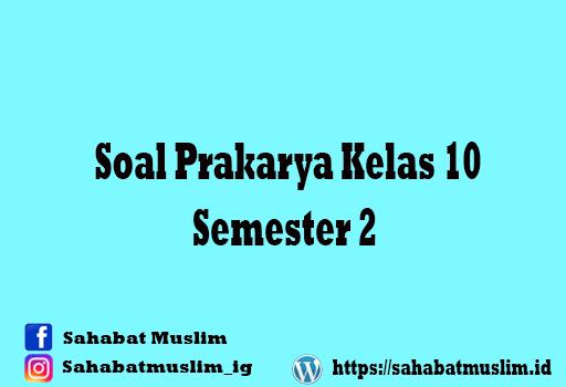 Soal Prakarya Kelas 10 Semester 2