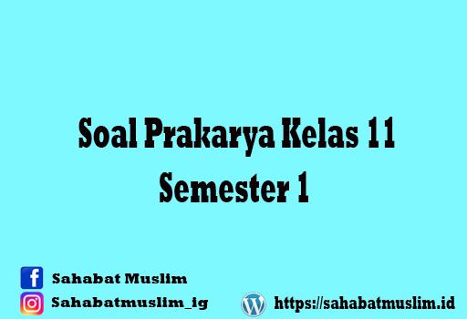 Soal Prakarya Kelas 11 Semester 1