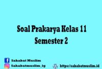 Soal Prakarya Kelas 11 Semester 2