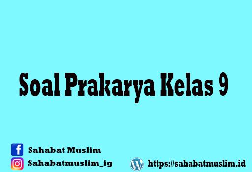 Soal Prakarya Kelas 9
